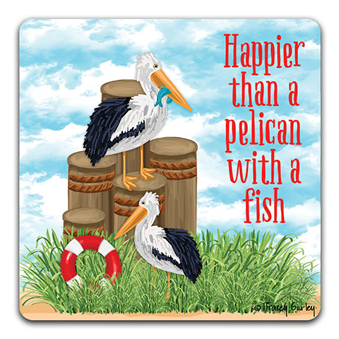 """Pelican Happier than"" Drink Coaster by Tracey Gurley"