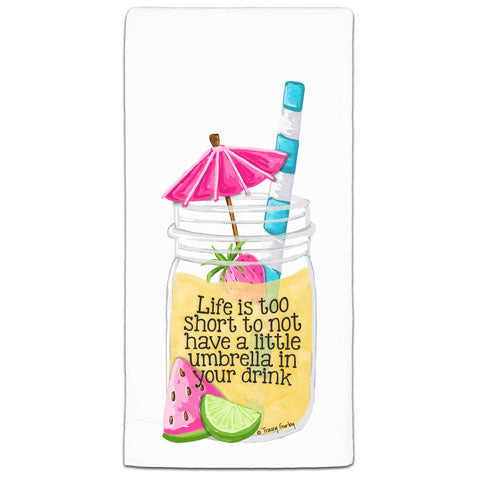 """Life is too Short"" Flour Sack Towel by Tracey Gurley"