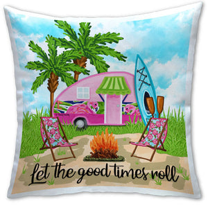 TG4-122W Let the Good Times Roll Camper Pillow by Tracey Gurley and CJ Bella Co