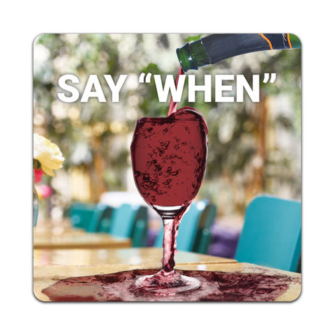 """Say When"" Vinyl Decal by CJ Bella Co"