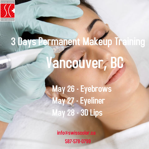 3 Days Permanent Makeup Training Vancouver - SWISS COLOR™  Canada Permanent Makeup