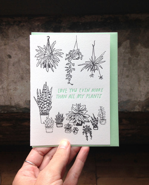 All Sorts Press - Love You Even More Than All My Plants - Card