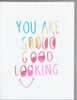 So Good Looking - Greeting Card