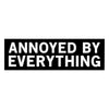 No Fun Press - Annoyed By Everything - Bumper Sticker