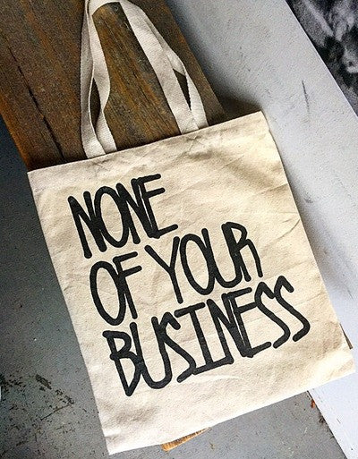Stuntin 'None Of Your Business' Tote Bag