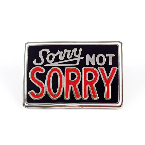 Valley Cruise Press - Sorry Not Sorry - Pin