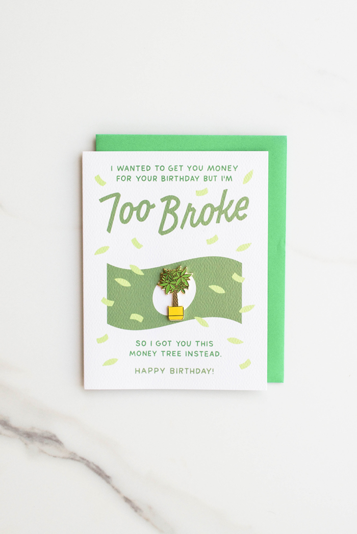Valley Cruise Press - Too Broke Happy Birthday - Enamel Pin + Greeting Card