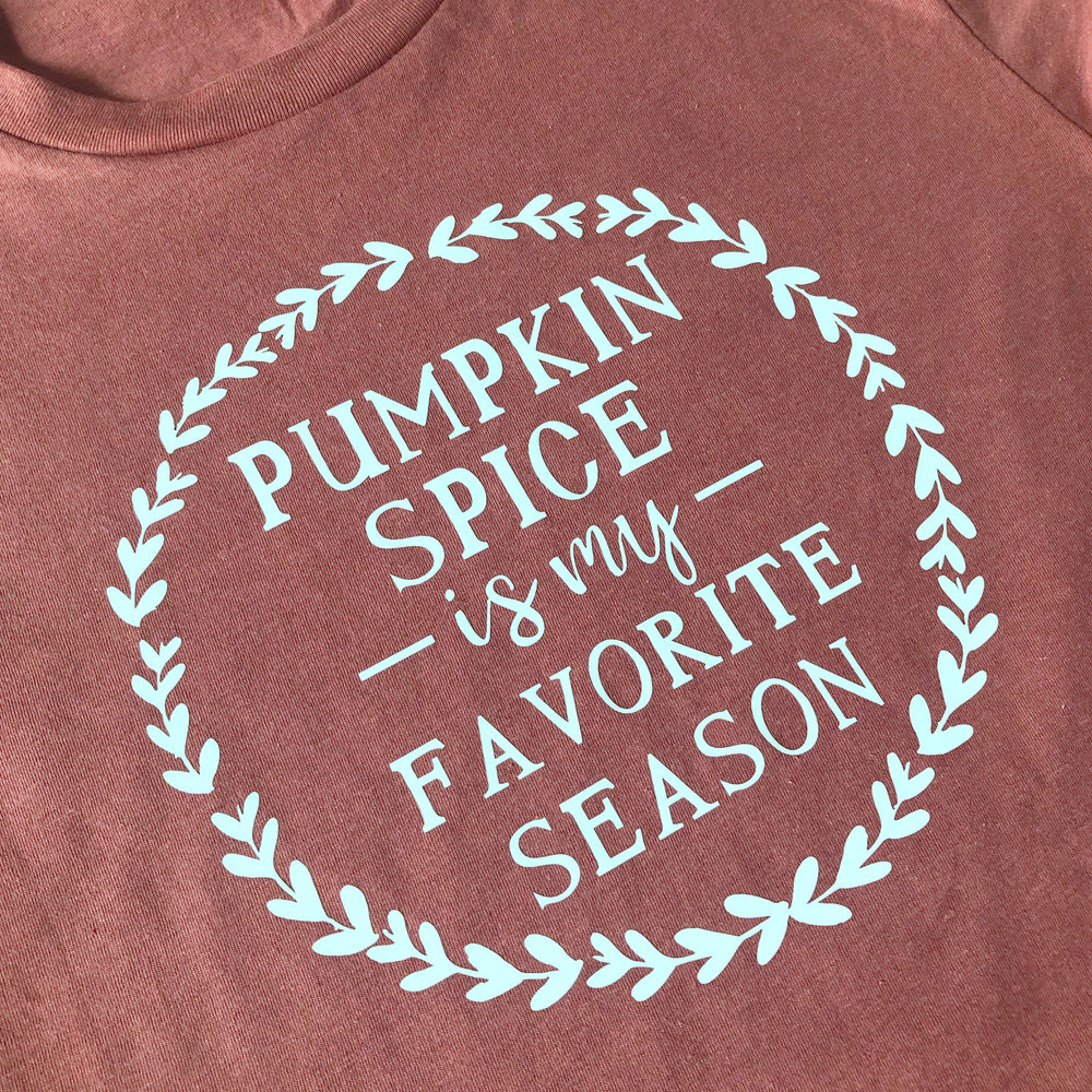 Pumpkin Spice is my Favorite Season - Mel & Mae