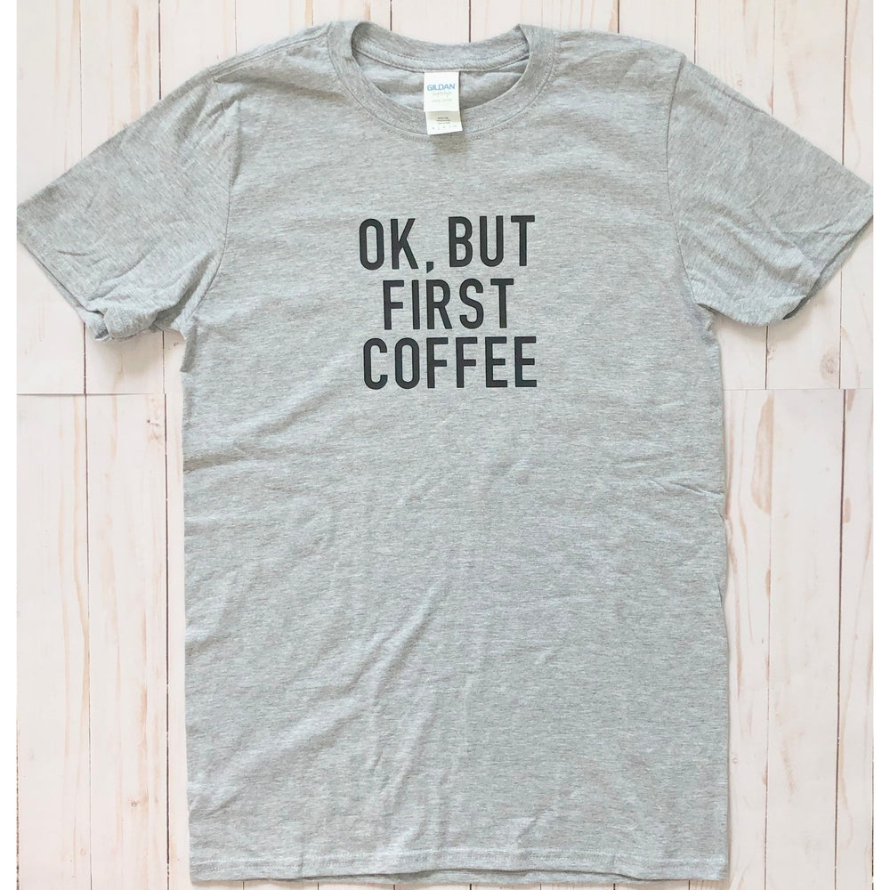 Ok, But First Coffee Graphic Tee - Mel & Mae