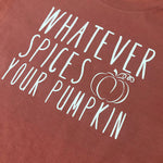 Whatever Spices Your Pumpkin Graphic Tee - Mel & Mae