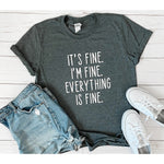 It's Fine I'm Fine Everything is Fine Graphic Tee