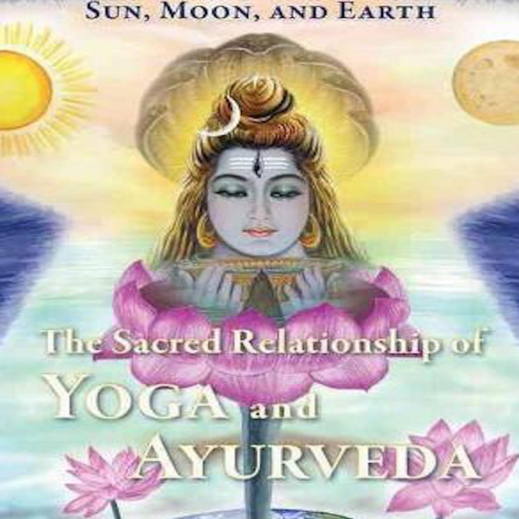 Yogi Reads:  Sun, Moon, and Earth: The Sacred Relationship of Yoga and Ayurveda