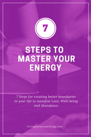 7 Steps to Master Your Energy