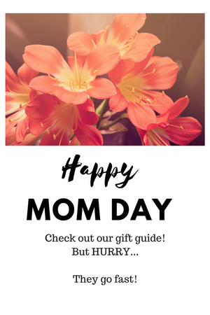 Happy MOM Day! Your Guide to Great Gifts!