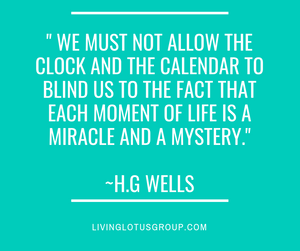 HG Wells quote Each Moment of Life is a Miracle
