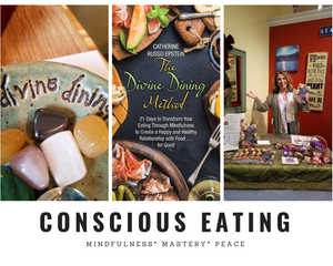 Conscious Eating- The Divine Dining Method