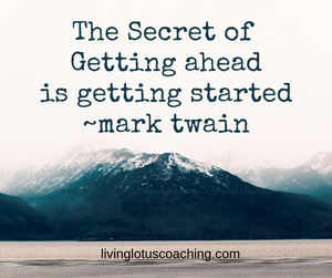 the secret of getting ahead- mark twain
