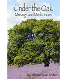 Under the Oak- Musings and Meditations