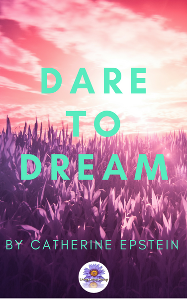 E-Book Dare to Dream 8 Steps to Manifest Your Best Life!
