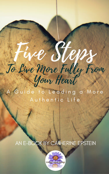 E-Book 5 Steps to Live More Fully from Your Heart