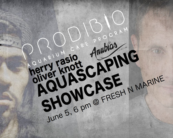 Prodibio Aquarium Care & Aquascaping Showcase 2018 @ FNM!