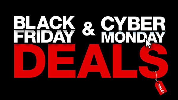 BLACK FRIDAY & CYBER MONDAY STOREWIDE SALES!