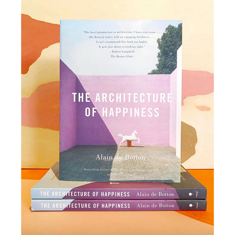 Book - The Architecture Of Happiness by Alain de Botton