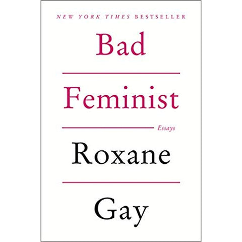 Book - Bad Feminist, Essays By Roxane Gay