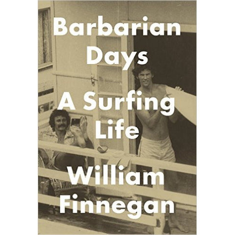 Book - Barbarian Days by William Finnegan