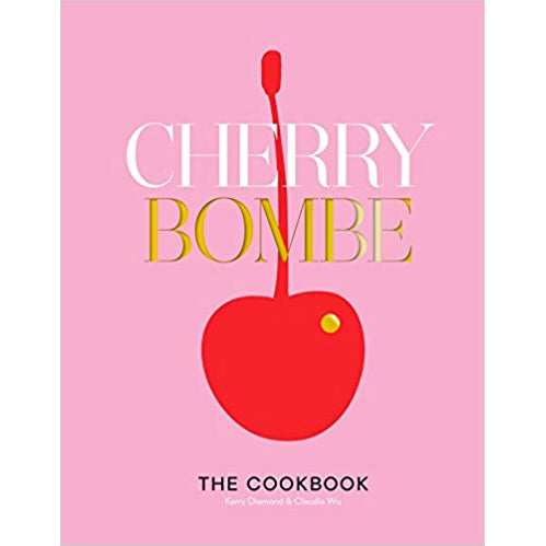 Book - Cherry Bombe, The Cookbook by Kerry Diamond & Claudia Wu
