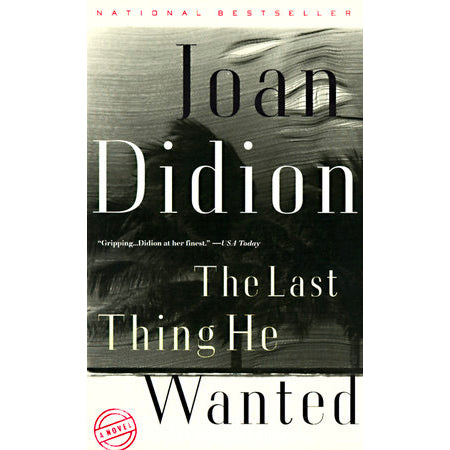 Book - The Last Thing He Wanted By Joan Didion