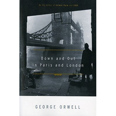 Book - Down And Out In Paris And London by George Orwell
