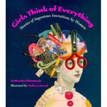 Book - Girls Think Of Everything by Catherine Thimmesh