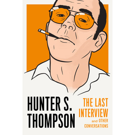 Book - Hunter S. Thompson, The Last Interview by David Streitfeld