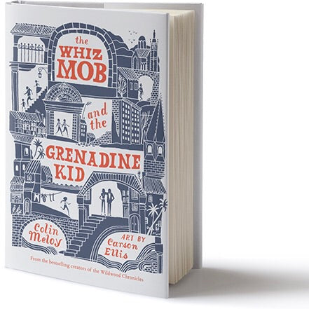 Book - The Whiz Mob and the Grenadine Kid By Colin Meloy