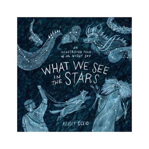 Book - What We See In The Stars by Kelsey Oseid