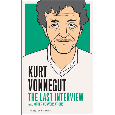 Book - Kurt Vonnegut, The Last Interview And Other Conversations By Tom McCartan