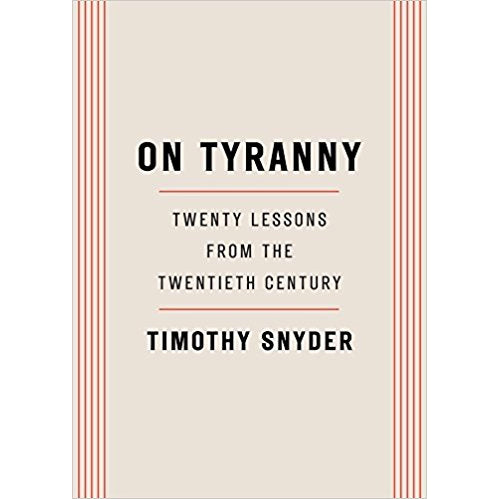 Book - On Tyranny: Twenty Lessons From The Twentieth Century by Timothy Snyder