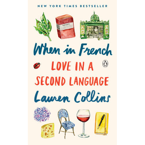 Book - When In French Love In A Second Language by Lauren Collins