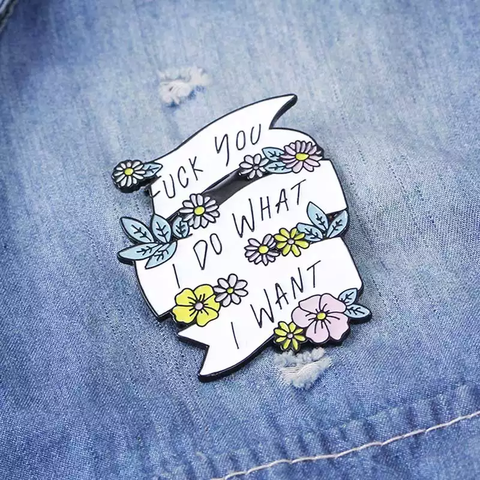 I Do What I Want Enamel Pin