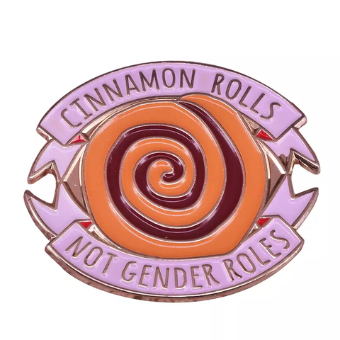 Cinnamon Rolls not Gender Roles Enamel Pin