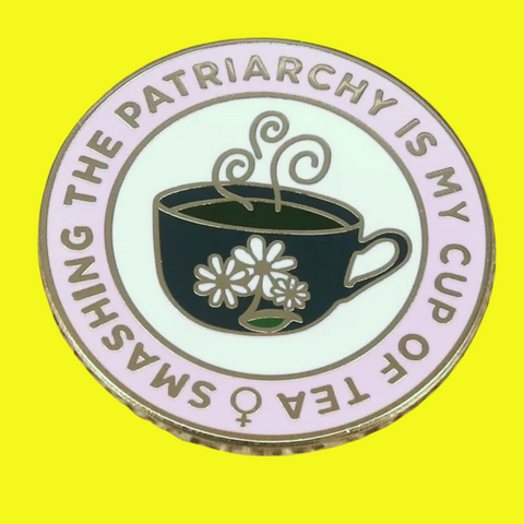 Smashing the Patriarchy my Cup of Tea Enamel Pin