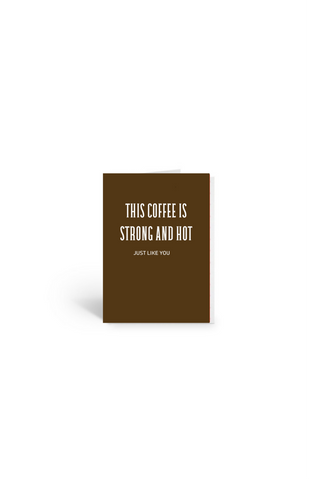 Strong and Hot Sexy Coffee Card