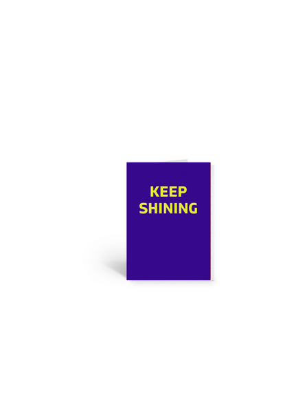 Keep Shining Encouragement Card