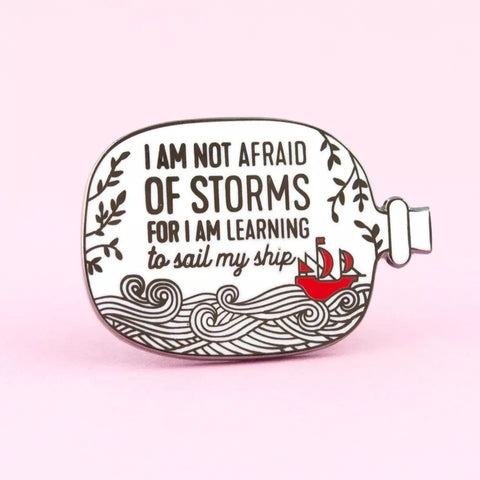 I'm not Afraid of the Storm Enamel Pin