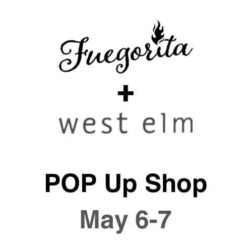 Join Fuegorita at West Elm Santa Monica POP Up Shop on May 6-7