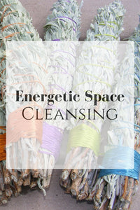 Energetic Cleansing of Your Spaces