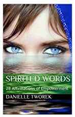 Spirited Words:  28 Channeled Angel Affirmations of Empowerment