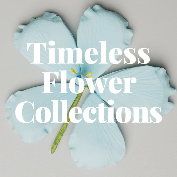 Timeless Flower Collections