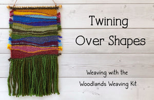 Twining Between Shapes - Woodlands Weaving Kit